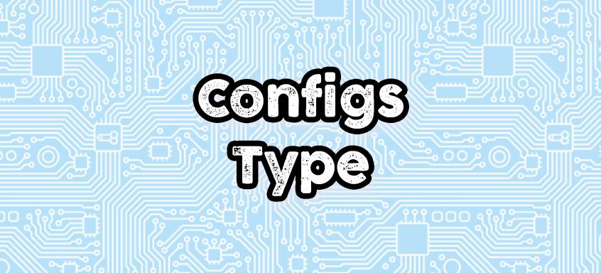 Configurations «Type»