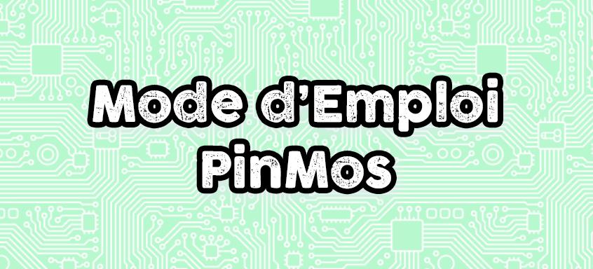 Mode d'emploi Pinmos