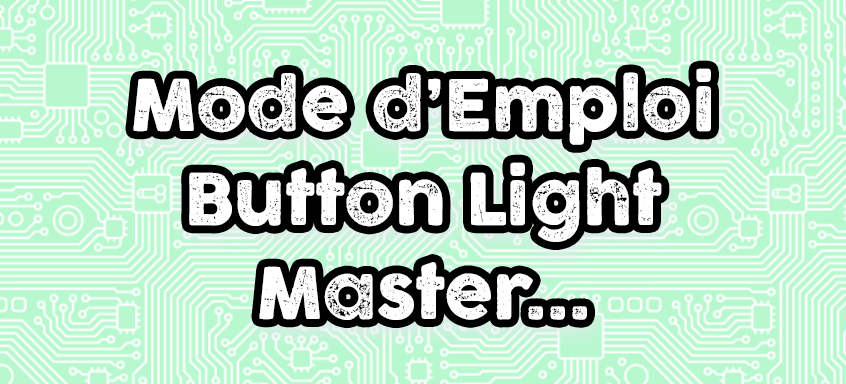 Button Light Master of the Death that Kills ~ Mode d'emploi