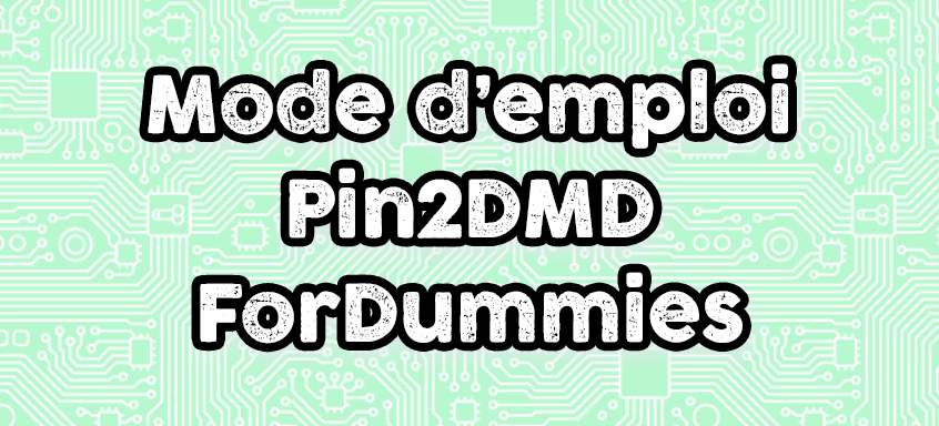 Mode d'emploi PIN2DMDforDUMMIES V2