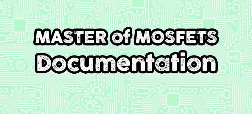Master of Mosfets Documentation