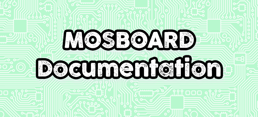 MOSBOARD Documentation