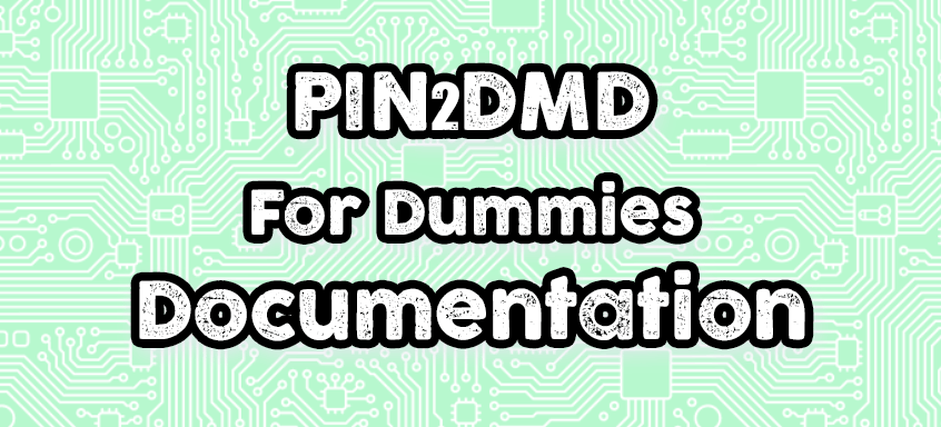 PIN2DMD for Dummies Documentation for Dummies